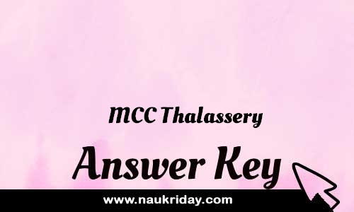 MCC Thalassery Answer key Paper Key Exam Solution Question Paper download notification naukriday
