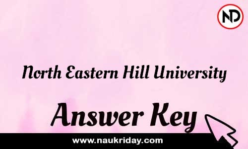 North Eastern Hill University Answer key Exam Key Paper solutions download pdf online