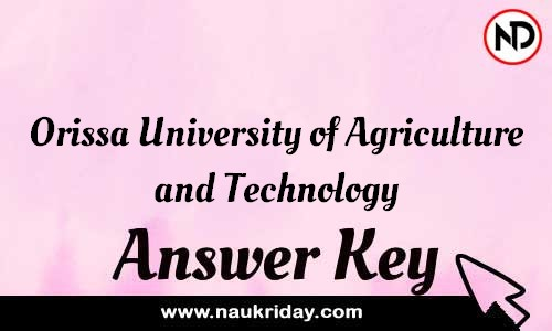 Orissa University of Agriculture and Technology Answer key Exam Key Paper solutions download pdf online
