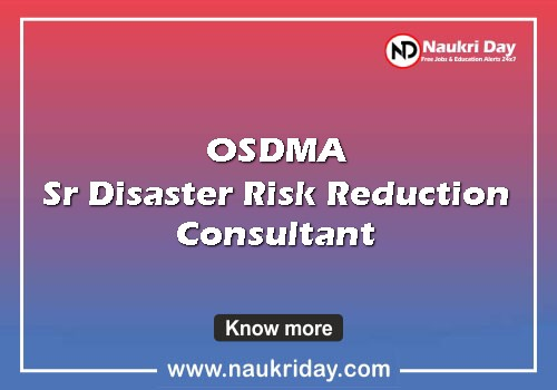 OSDMA Sr Disaster Risk Reduction Consultant, Disaster Risk Reduction Consultant  Recruitment notification download pdf 2021 online