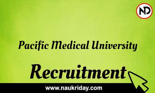 Pacific Medical University recruitment notifications pdf download online