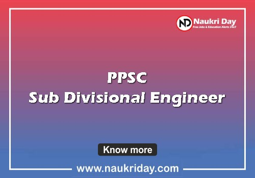 PPSC Sub Divisional Engineer Recruitment Notification download pdf notification