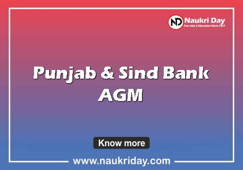 Punjab & Sind Bank AGM (Law), Chief Information Security Officer, Risk Manager & IT Manager Recruitment job notification sarkari naukri pdf download naukriday