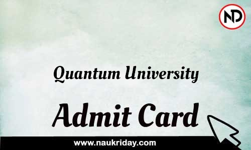 Quantum University Admit Card Call letter Hall Ticket download pdf online