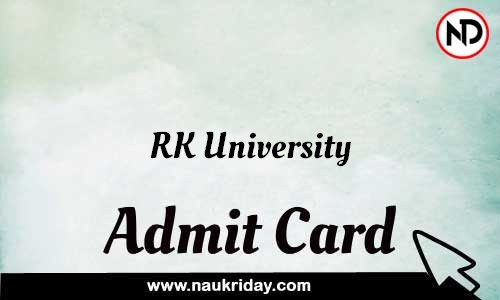 RK University Admit Card Call letter Hall Ticket download pdf online