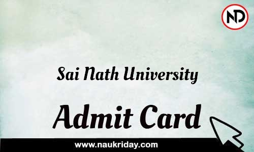 Sai Nath University Admit Card Call letter Hall Ticket download pdf online