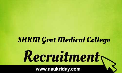 SHKM Govt Medical College Recruitment Bharti post Sarkari Naukri Job Vacancy Notification available online