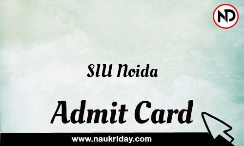SIU Noida Admit Card Call letter Hall Ticket download pdf online