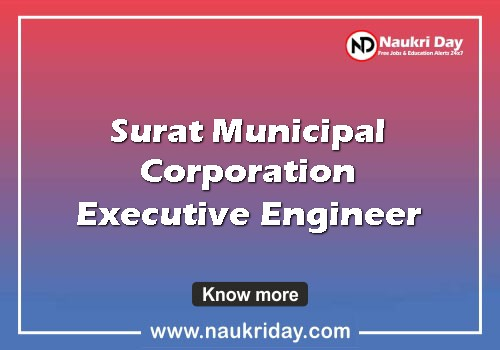 Surat Municipal Corporation Executive Engineer, Asst Engineer & Other Recruitment job notification sarkari naukri pdf download naukriday
