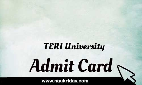 TERI University Admit card hall ticket call leter download notification naukri day naukriday.com