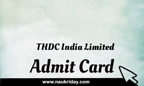 THDC India Limited Admit card hall ticket call leter download notification naukri day naukriday.com