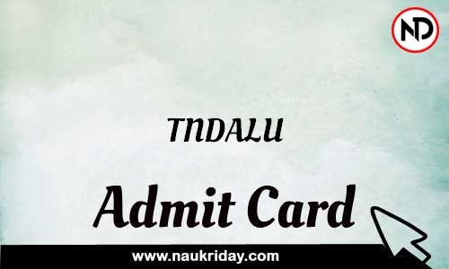 TNDALU Admit Card Call letter Hall Ticket download pdf online