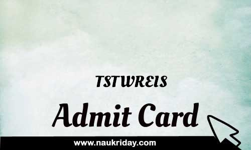 TSTWREIS Admit card hall ticket call leter download notification naukri day naukriday.com
