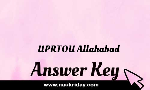 UPRTOU Allahabad Answer key Paper Key Exam Solution Question Paper download notification naukriday