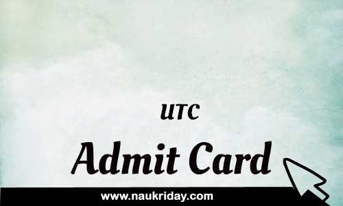 UTC Admit card hall ticket call leter download notification naukri day naukriday.com