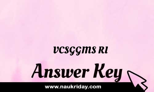 VCSGGMS RI Answer key Paper Key Exam Solution Question Paper download notification naukriday