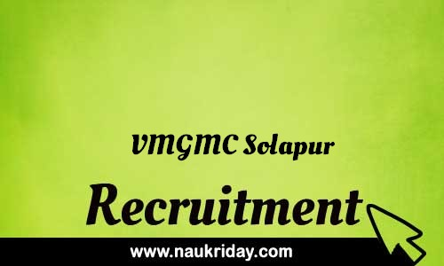 VMGMC Solapur Recruitment Bharti post Sarkari Naukri Job Vacancy Notification available online
