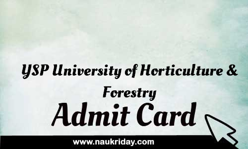 YSP University of Horticulture & Forestry Admit card hall ticket call leter download notification naukri day naukriday.com