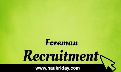 Foreman Related govt Government job notification | sarkari Naukri download pdf online