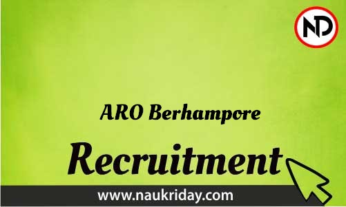 ARO Berhampore Recruitment Bharti post Sarkari Naukri Job Vacancy Notification available online