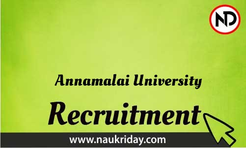 Annamalai University Recruitment Bharti post Sarkari Naukri Job Vacancy Notification available online