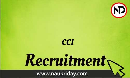 CCI Recruitment Bharti post Sarkari Naukri Job Vacancy Notification available online