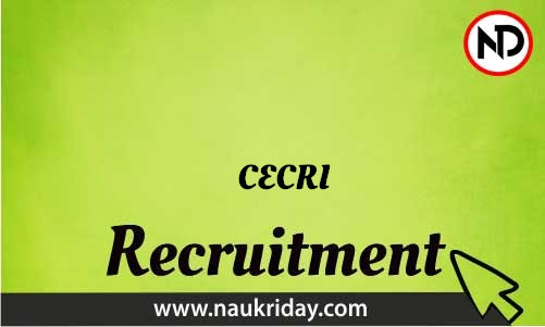 CECRI Recruitment Bharti post Sarkari Naukri Job Vacancy Notification available online