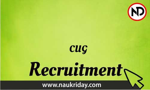 CUG Recruitment Bharti post Sarkari Naukri Job Vacancy Notification available online
