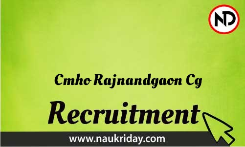 Cmho Rajnandgaon Cg Recruitment Bharti post Sarkari Naukri Job Vacancy Notification available online