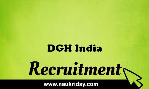 DGH India recruitment government govt job vacancy notification apply online