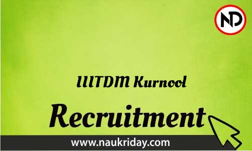 IIITDM Kurnool Recruitment Bharti post Sarkari Naukri Job Vacancy Notification available online