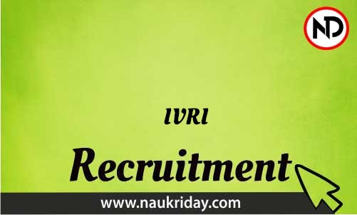 IVRI Recruitment Bharti post Sarkari Naukri Job Vacancy Notification available online