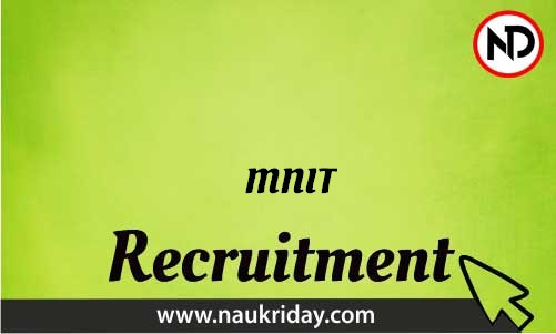 MNIT Recruitment Bharti post Sarkari Naukri Job Vacancy Notification available online
