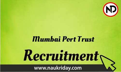 Mumbai Port Trust Recruitment Bharti post Sarkari Naukri Job Vacancy Notification available online