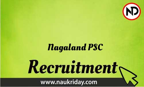 Nagaland PSC Recruitment Bharti post Sarkari Naukri Job Vacancy Notification available online