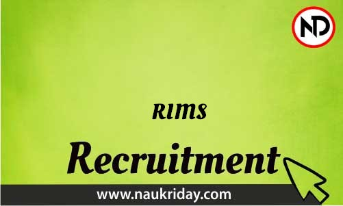 RIMS Recruitment Bharti post Sarkari Naukri Job Vacancy Notification available online