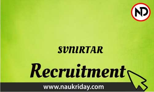 SVNIRTAR Recruitment Bharti post Sarkari Naukri Job Vacancy Notification available online