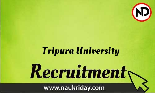 Tripura University Recruitment Bharti post Sarkari Naukri Job Vacancy Notification available online